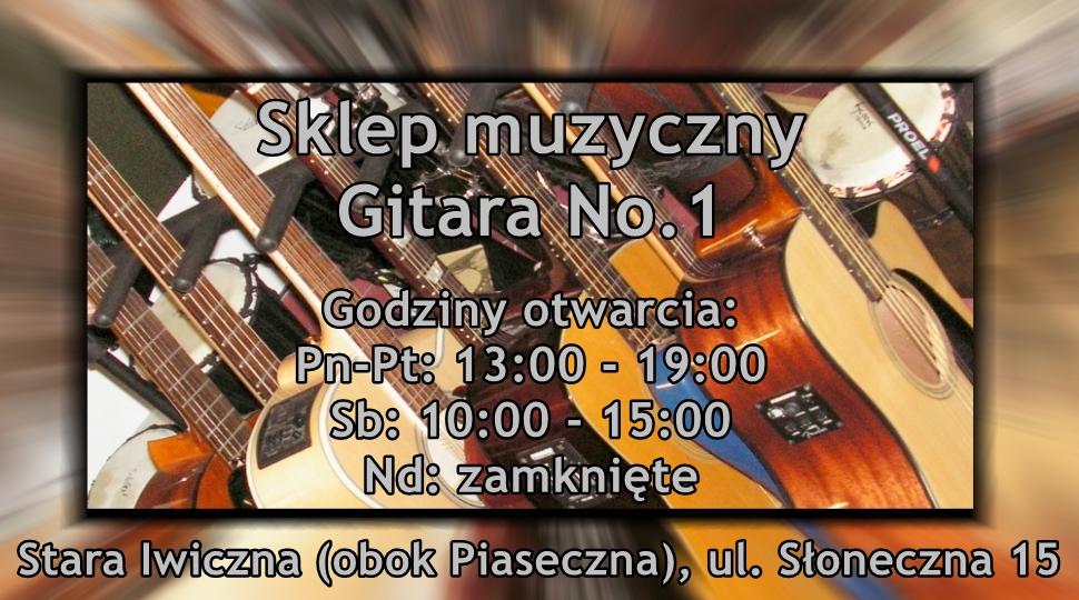 Sklep muzyczny Gitara No.1 - godziny otwarcia pn-pt: 13:00-19:00, sb: 10:00-15:00, nd: zamknięte